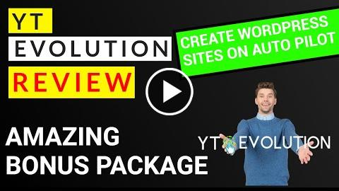YT Evolution Review WordPress Ranking Sites on Auto Pilot